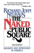 Naked Public Square Religion and Democracy in America