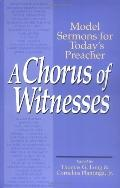 Chorus of Witnesses Model Sermons for Today's Preacher
