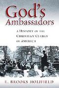 God's Ambassadors A History of the Christian Clergy in America