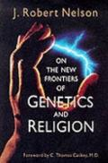 On the New Frontiers of Genetics and Religion