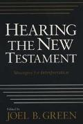 Hearing the New Testament Strategies for Interpretation