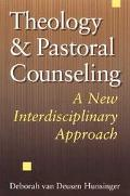 Theology and Pastoral Counseling A New Interdisciplinary Approach