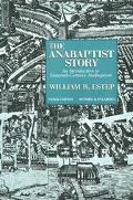 Anabaptist Story An Introduction to Sixteenth-Century Anabaptism