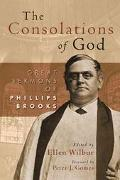 Consolations of God Great Sermons of Phillips Brooks