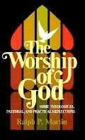 Worship of God Some Theological, Pastoral and Practical Reflections