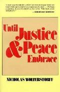 Until Justice and Peace Embrace The Kuyper Lectures for 1981 Delivered at the Free Universit...