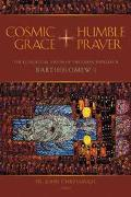 Cosmic Grace, Humble Prayer The Ecological Vision of the Green Patriarch Bartholomew I