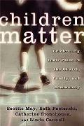 Children Matter Celebrating their Place in the Church, Family and Community