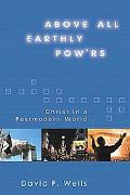 Above All Earthly Pow'rs Christ in a Postmodern World