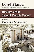 Judaism of the Second Temple Period Qumran and Apocalypticism