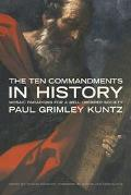 Ten Commandments in History Mosaic Paradigms for a Well-Ordered Society