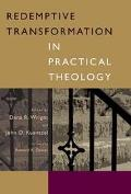 Redemptive Transformation In Practical Theology Essays In Honor Of James E. Loder Jr.