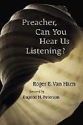 Preacher, Can You Hear Us Listening?