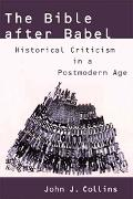 Bible after Babel Historical Criticism in a Postmodern Age
