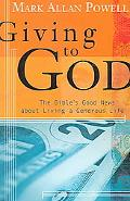 Giving to God The Bible's Good News about Living a Generous Life