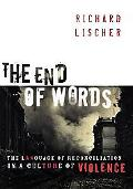 End Of Words The Language Of Reconciliation In A Culture Of Violence