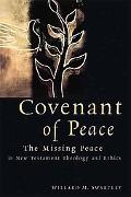Covenant of Peace The Missing Peace in New Testament Theology and Ethics