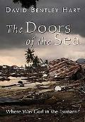 Doors of the Sea Where Was God in the Tsunami?