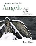 Accompanied by Angels Poems of the Incarnation