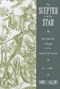 Scepter and the Star : The Messiahs of the Dead Sea Scrolls and Other Ancient Literature, Se...