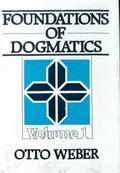 Foundations of Dogmatics, Vol. 1 - Otto Weber - Hardcover