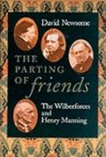Parting of Friends: The Wilberforces and Henry Manning - David Newsome - Hardcover