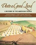 Unto A Good Land A History Of The American People