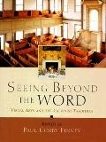 Seeing Beyond the Word Visual Arts and the Calvinist Tradition