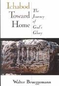 Ichabod Toward Home The Journey of Gods Glory