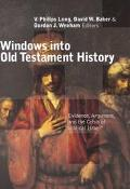 Windows into Old Testament History Evidence, Argument, and the Crisis of Biblical Israel