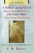 Treatise on the Use of the Tenses in Hebrew and Some Other Syntactical Questions