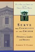 Serve the Community of the Church Christians As Leaders and Ministers