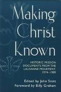 Making Christ Known Historic Mission Documents from the Lausanne Movement, 1974-1989