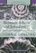 Between Athens and Jerusalem Jewish Identity in the Hellenistic Diaspora
