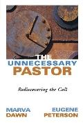 Unnecessary Pastor Rediscovering the Call
