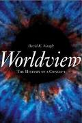 Worldview The History of a Concept