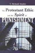 Protestant Ethic and the Spirit of Punishment