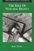 Idea of Natural Rights Studies on Natural Rights, Natural Law and Church Law 1150-1625