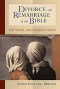 Divorce and Remarriage in the Bible The Social and Literary Context
