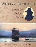 William Bradford Plymouth's Faithful Pilgrim