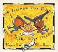 New Friends, True Friends, Stuck-Like-Glue-Friends