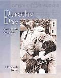 Dorothy Day Friend to the Forgotten