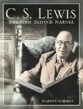 C. S. Lewis The Man Behind Narnia