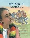 My Name Is Sangoel (Young Readers)