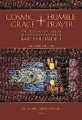 Cosmic Grace, Humble Prayer: The Ecological Vision of the Green Patriarch Bartholomew I