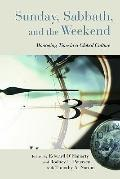 Sunday, Sabbath, and the Weekend : Managing Time in a Global Culture