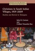 Christians in South Indian Villages, 1959-2009 : Decline and Revival in Telangana