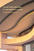 The National Museum of the American Indian: Critical Conversations