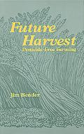 Future Harvest Pesticide-Free Farming