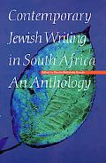 Contemporary Jewish Writing in South Africa An Anthology